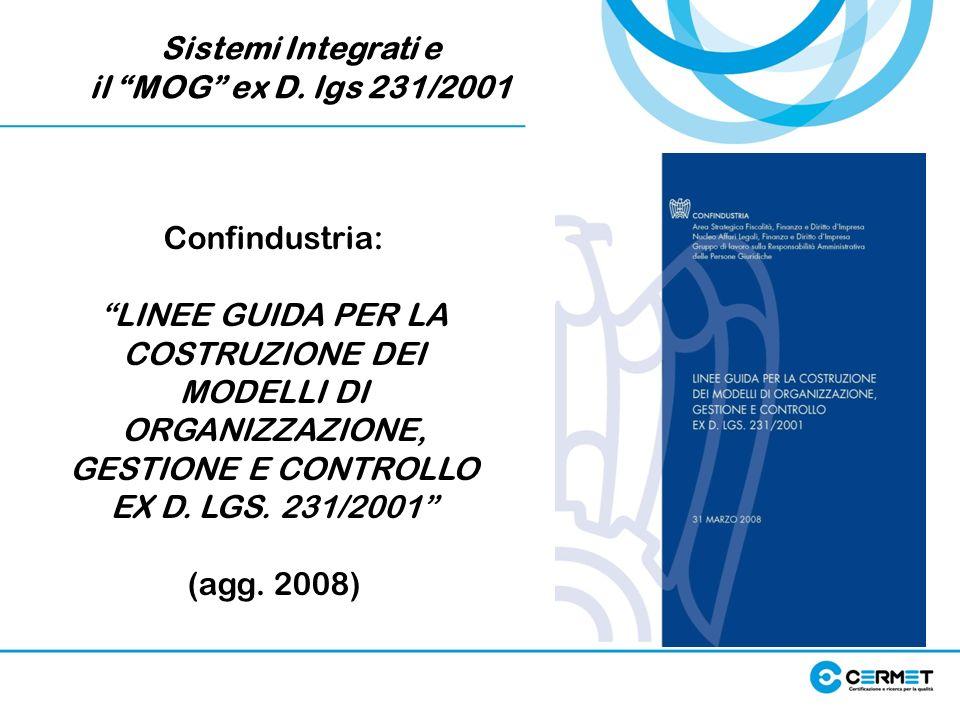 Sistemi Integrati eil MOG ex D. lgs 231/2001. Confindustria: