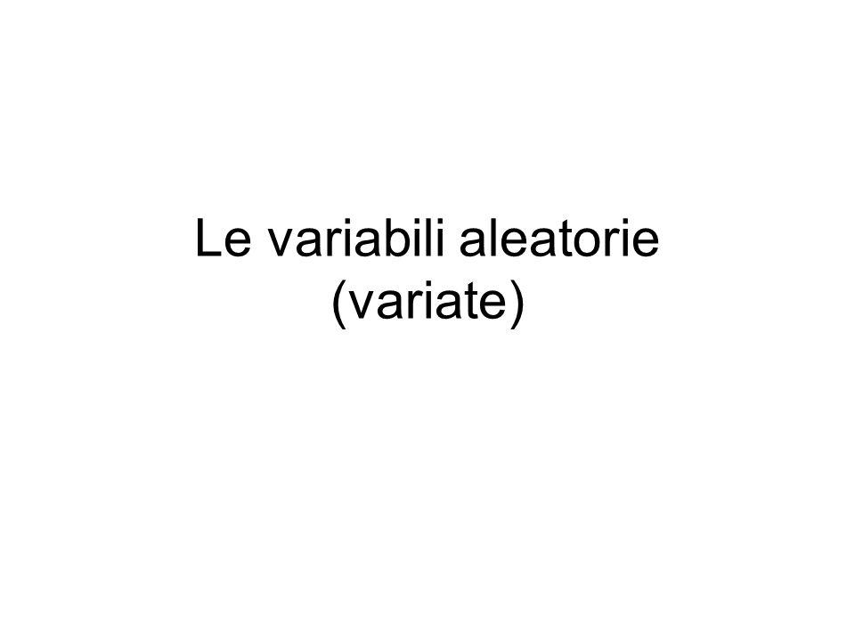 Le variabili aleatorie (variate)