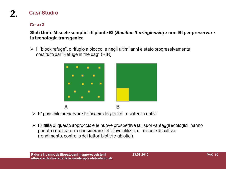 2. Casi Studio. Caso 3. Stati Uniti: Miscele semplici di piante Bt (Bacillus thuringiensis) e non-Bt per preservare la tecnologia transgenica.