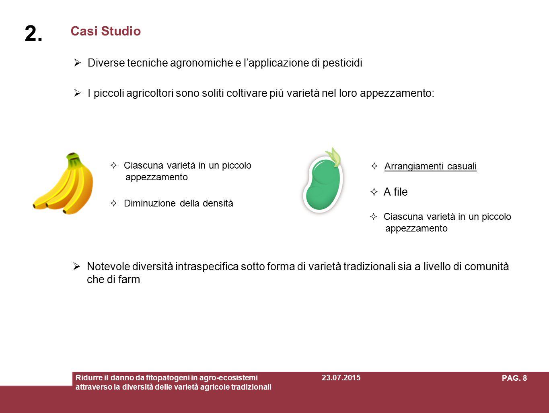 2. Casi Studio. Diverse tecniche agronomiche e l'applicazione di pesticidi.