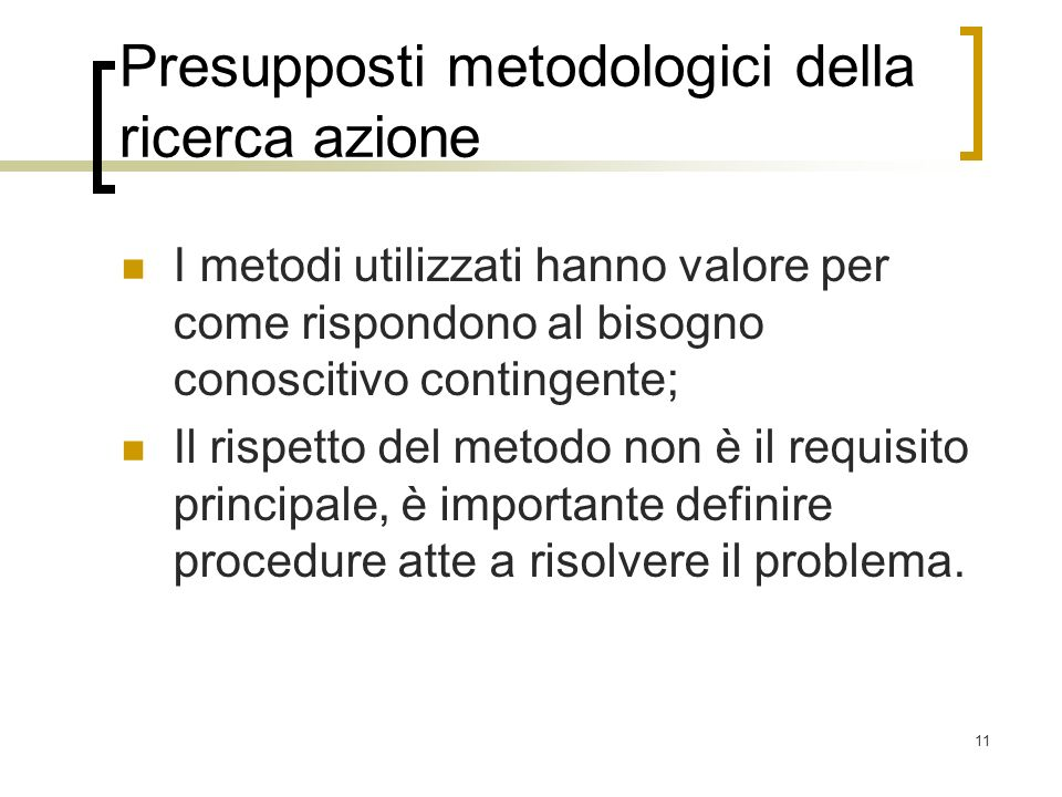 Presupposti metodologici della ricerca azione