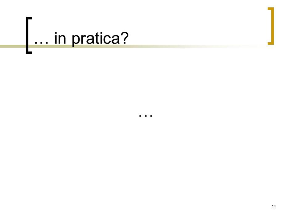 … in pratica …
