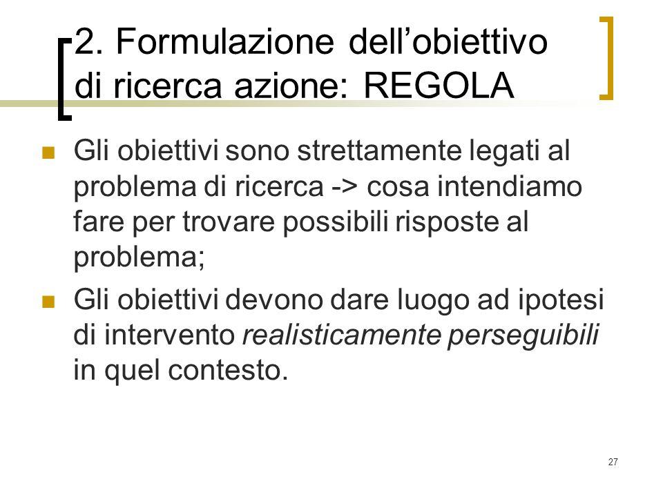 2. Formulazione dell'obiettivo di ricerca azione: REGOLA