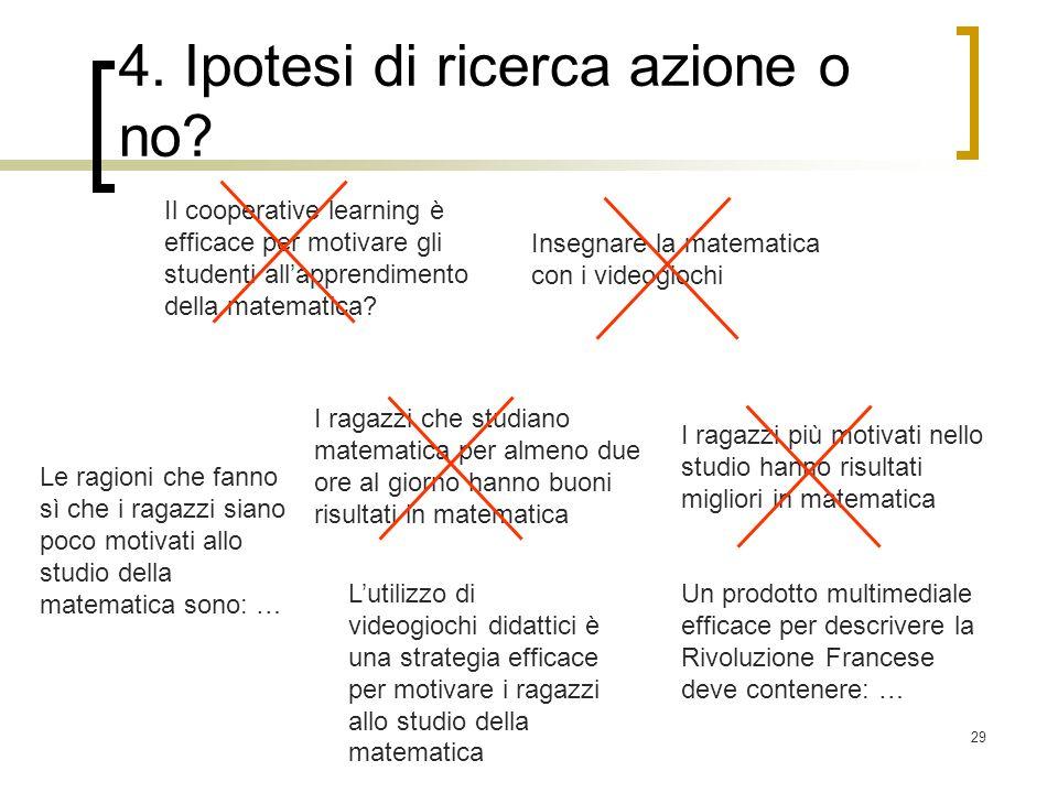 4. Ipotesi di ricerca azione o no