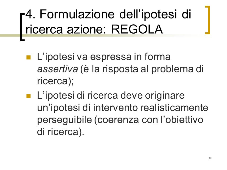 4. Formulazione dell'ipotesi di ricerca azione: REGOLA