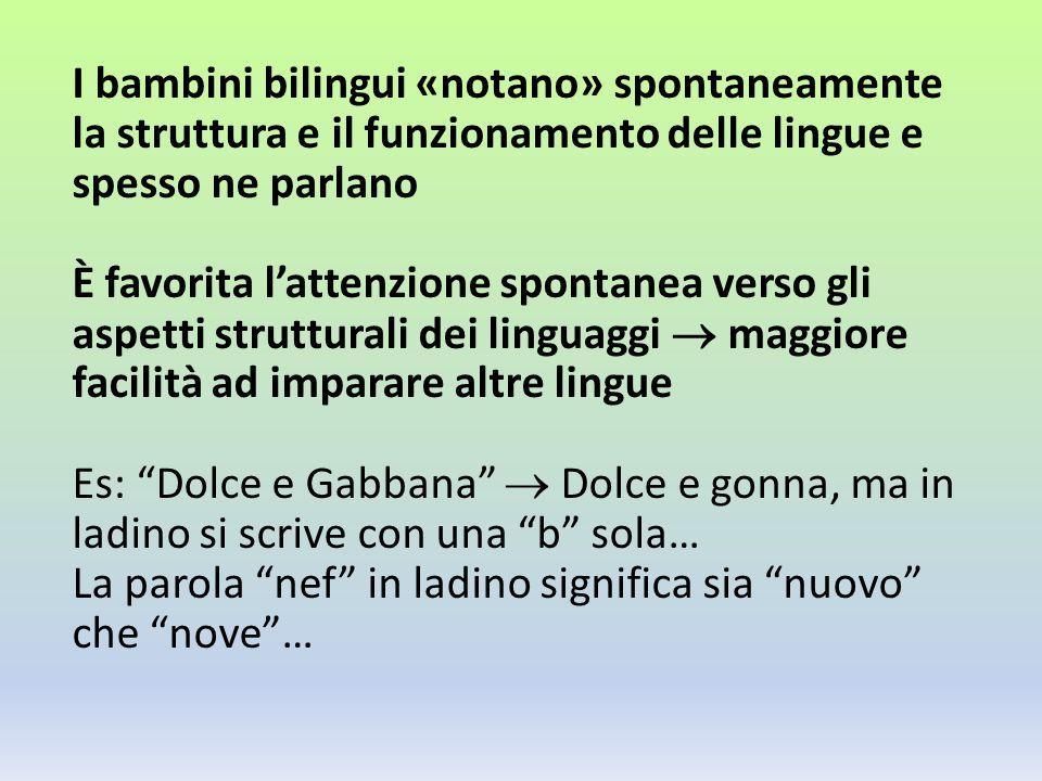 I bambini bilingui «notano» spontaneamente la struttura e il funzionamento delle lingue e spesso ne parlano