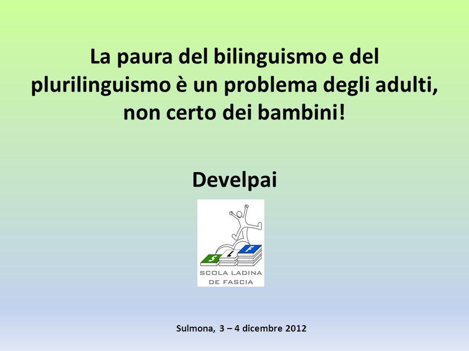 La paura del bilinguismo e del plurilinguismo è un problema degli adulti, non certo dei bambini!
