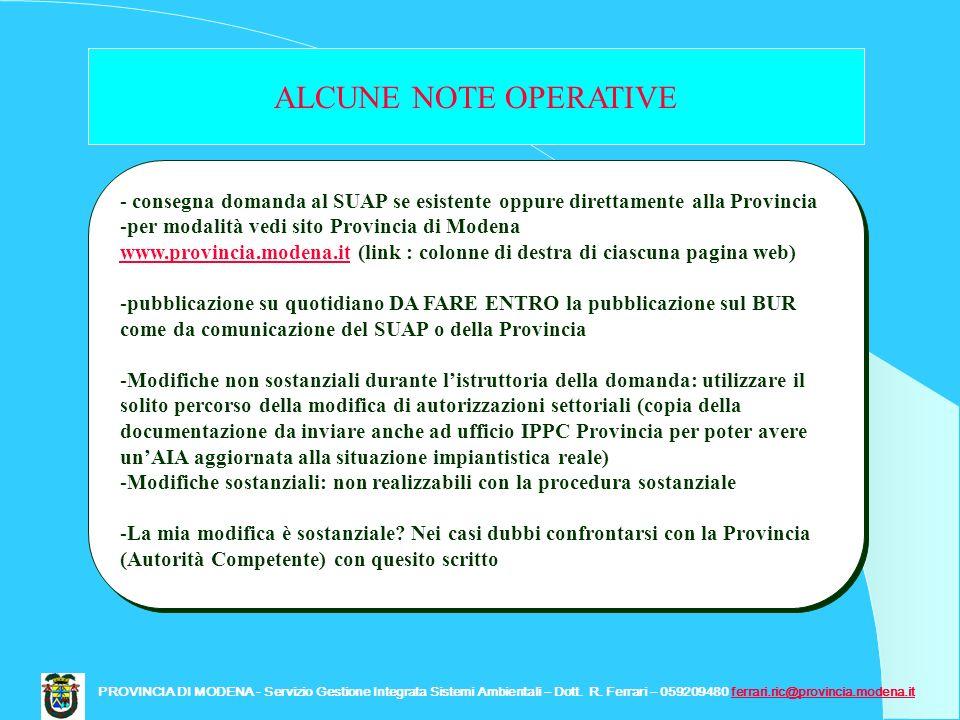 ALCUNE NOTE OPERATIVE consegna domanda al SUAP se esistente oppure direttamente alla Provincia. per modalità vedi sito Provincia di Modena.
