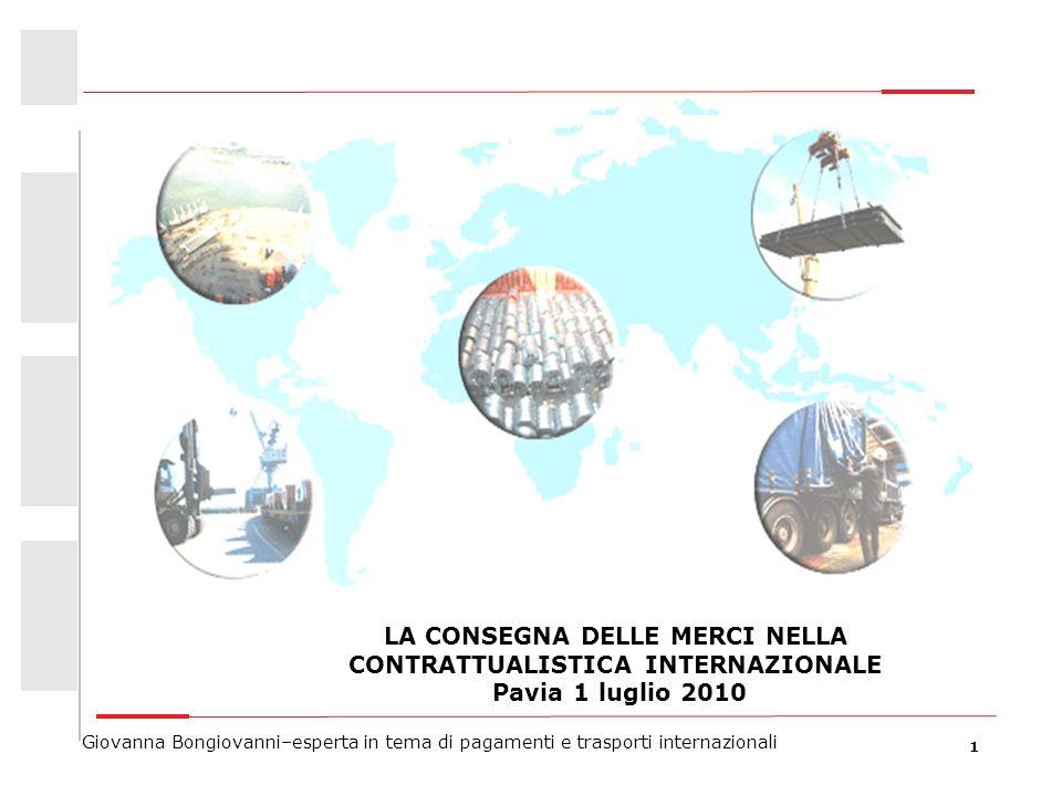LA CONSEGNA DELLE MERCI NELLA CONTRATTUALISTICA INTERNAZIONALE Pavia 1 luglio 2010