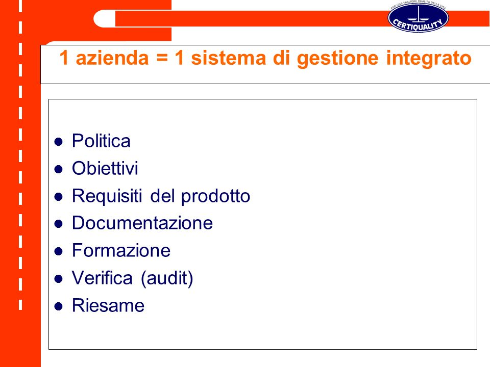 1 azienda = 1 sistema di gestione integrato