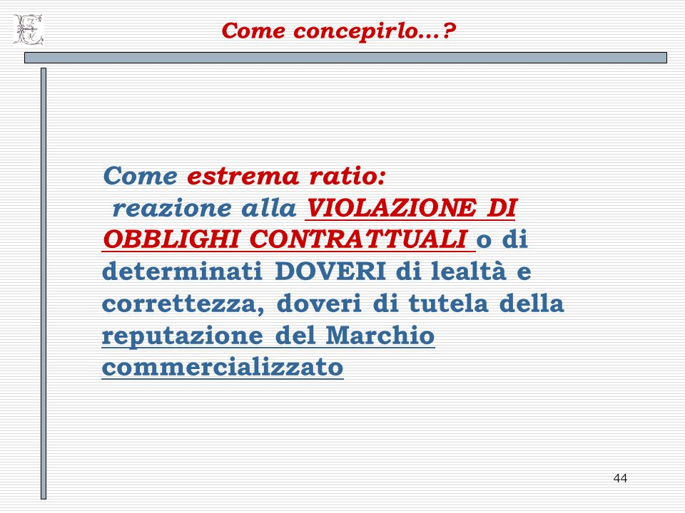 Come concepirlo… Come estrema ratio: