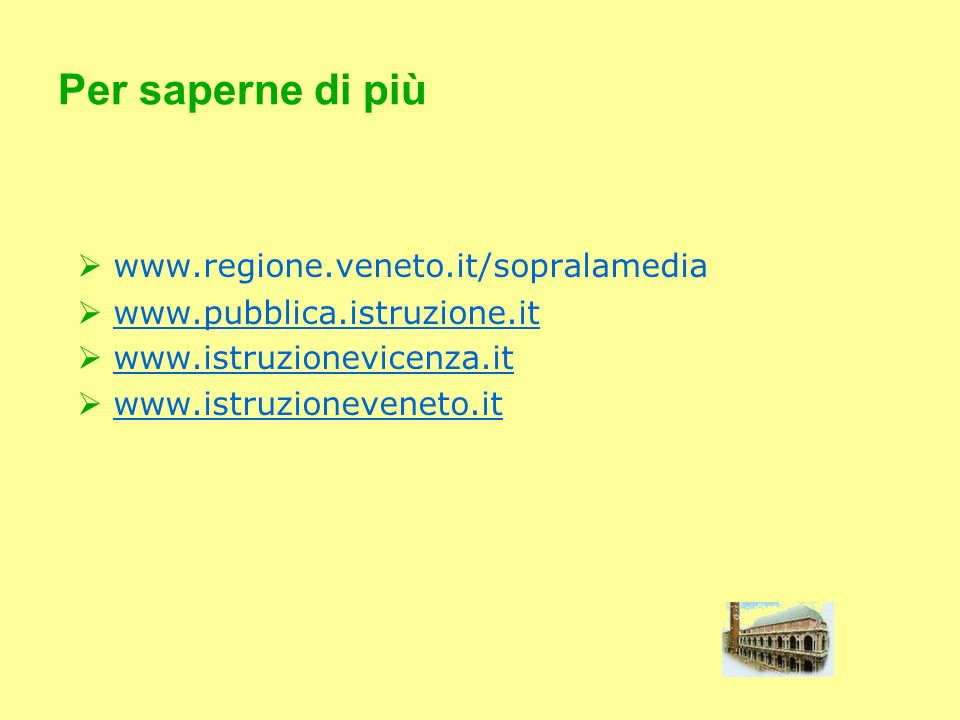 Per saperne di più www.regione.veneto.it/sopralamedia