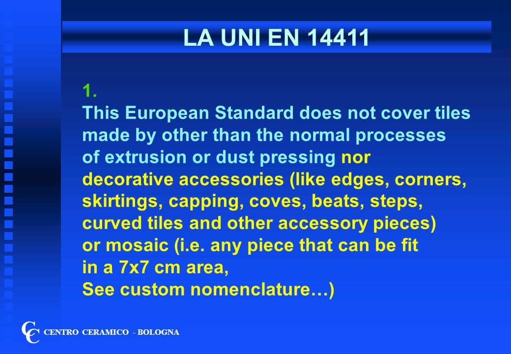 LA UNI EN C C 1. This European Standard does not cover tiles