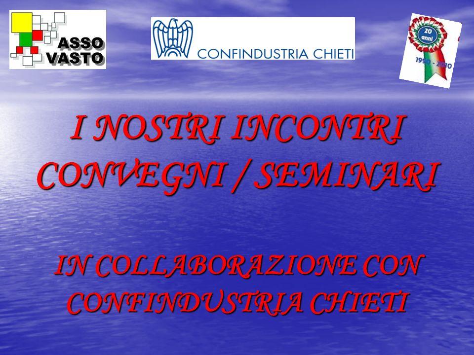I NOSTRI INCONTRI CONVEGNI / SEMINARI IN COLLABORAZIONE CON CONFINDUSTRIA CHIETI