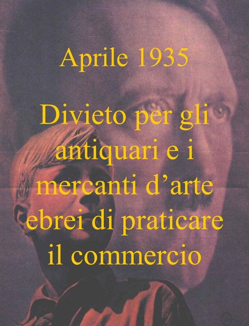 Aprile 1935 Divieto per gli antiquari e i mercanti d'arte ebrei di praticare il commercio