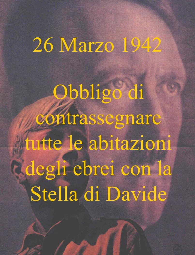 26 Marzo 1942 Obbligo di contrassegnare tutte le abitazioni degli ebrei con la Stella di Davide