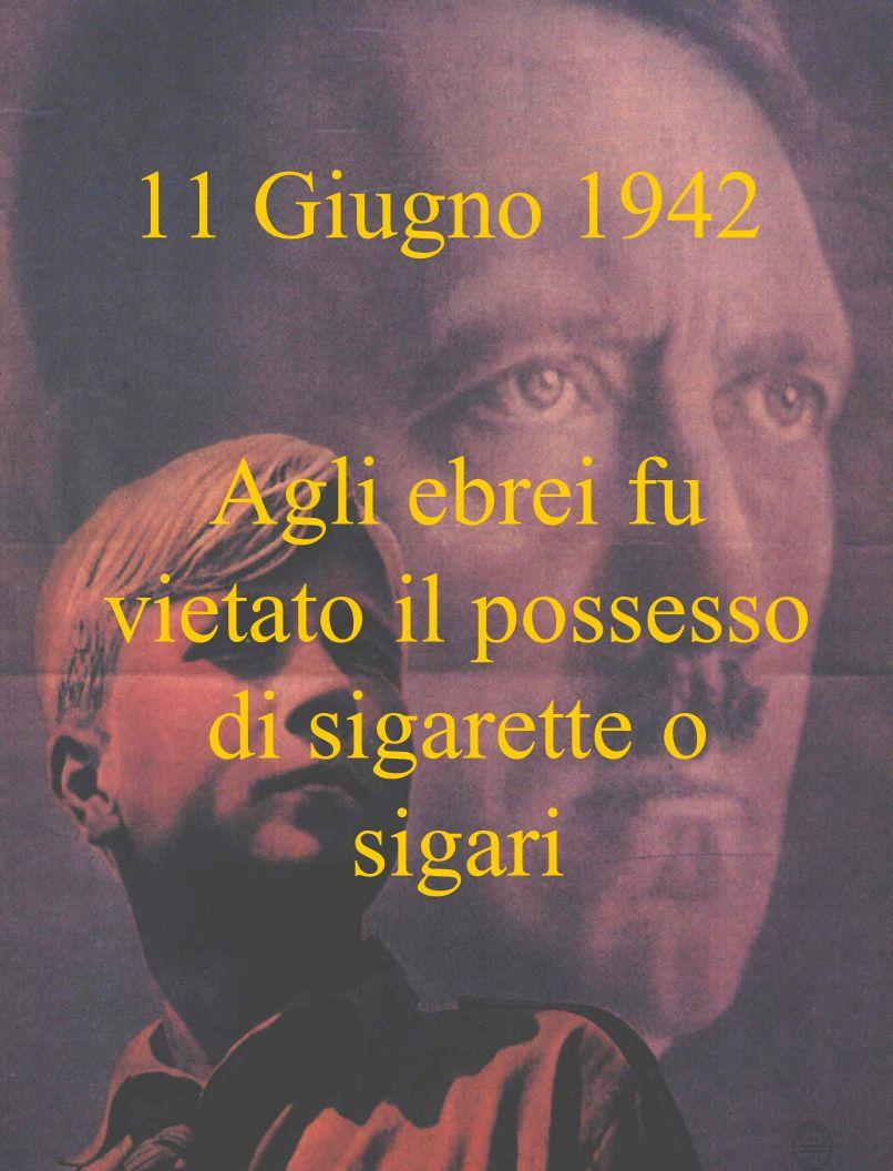 Agli ebrei fu vietato il possesso di sigarette o sigari