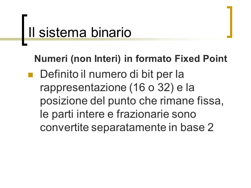 Numeri (non Interi) in formato Fixed Point