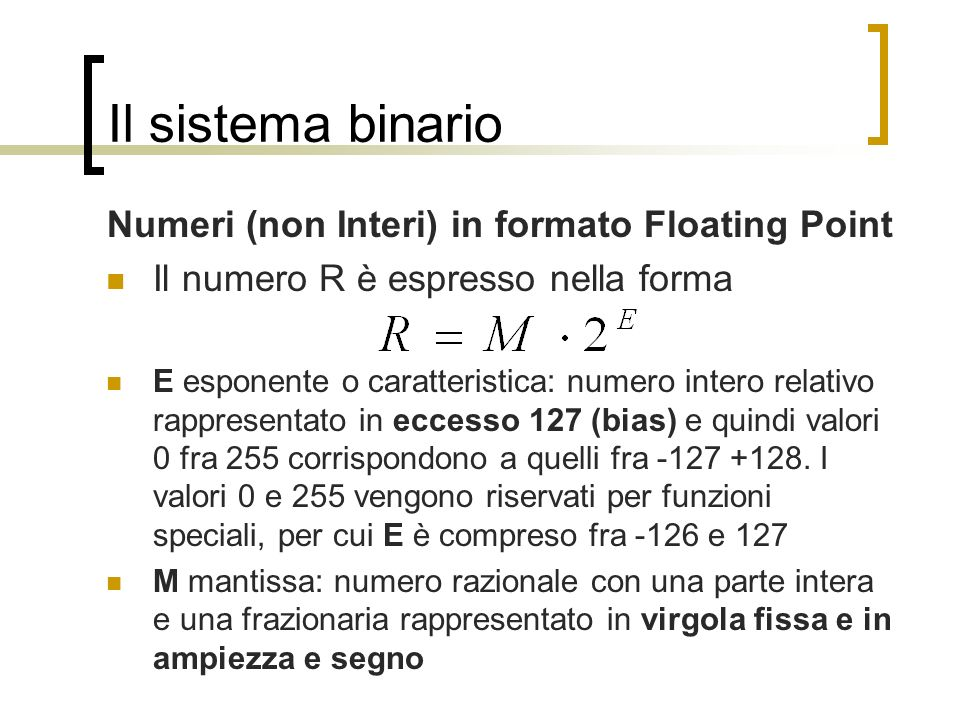 Numeri (non Interi) in formato Floating Point
