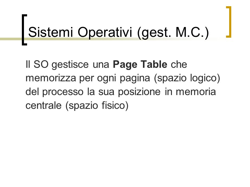 Sistemi Operativi (gest. M.C.)