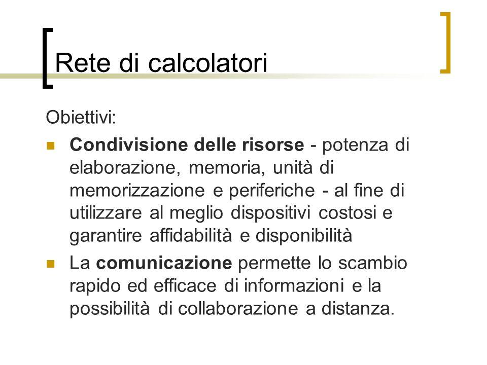 Rete di calcolatori Obiettivi: