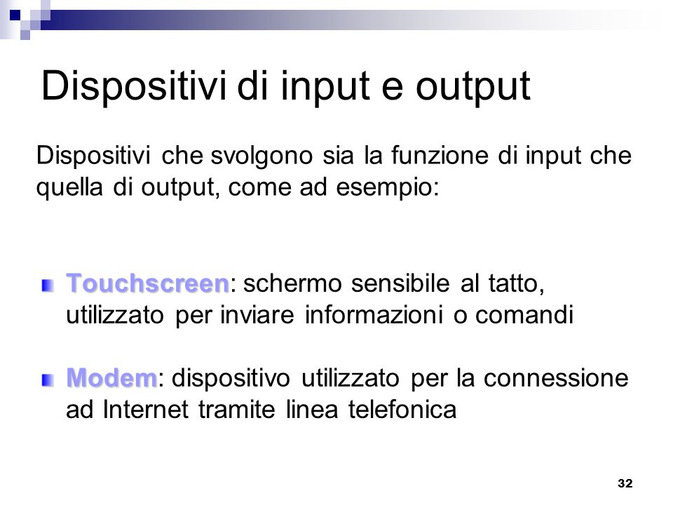 Dispositivi di input e output