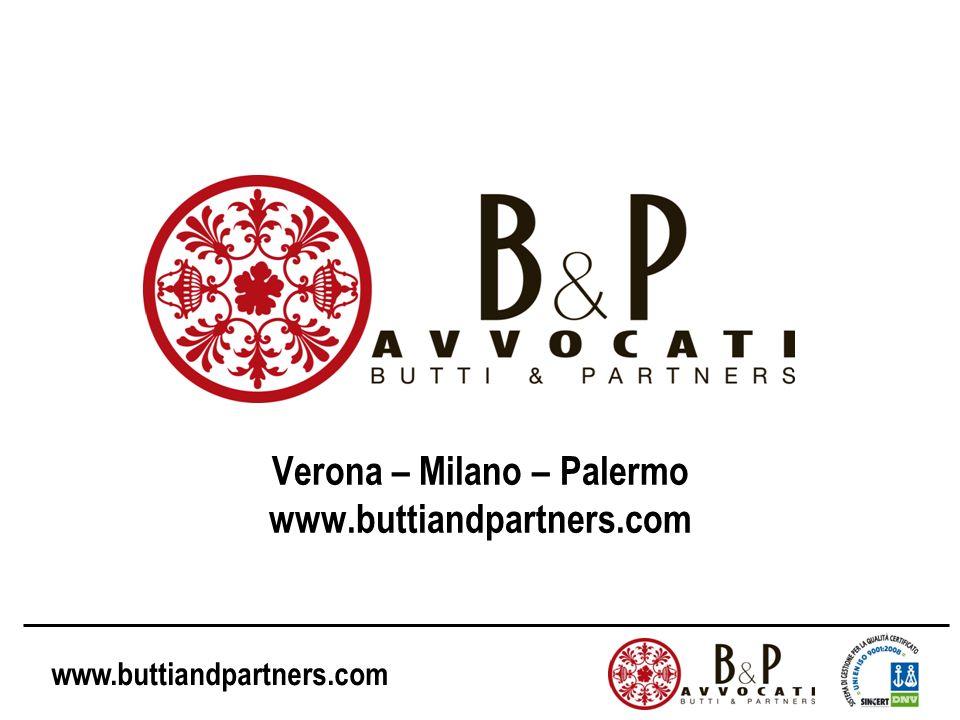 Verona – Milano – Palermo www.buttiandpartners.com