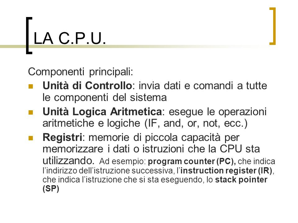 LA C.P.U. Componenti principali: