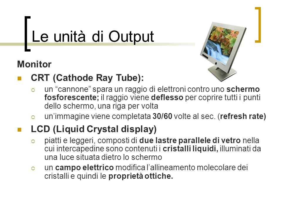 Le unità di Output Monitor CRT (Cathode Ray Tube):