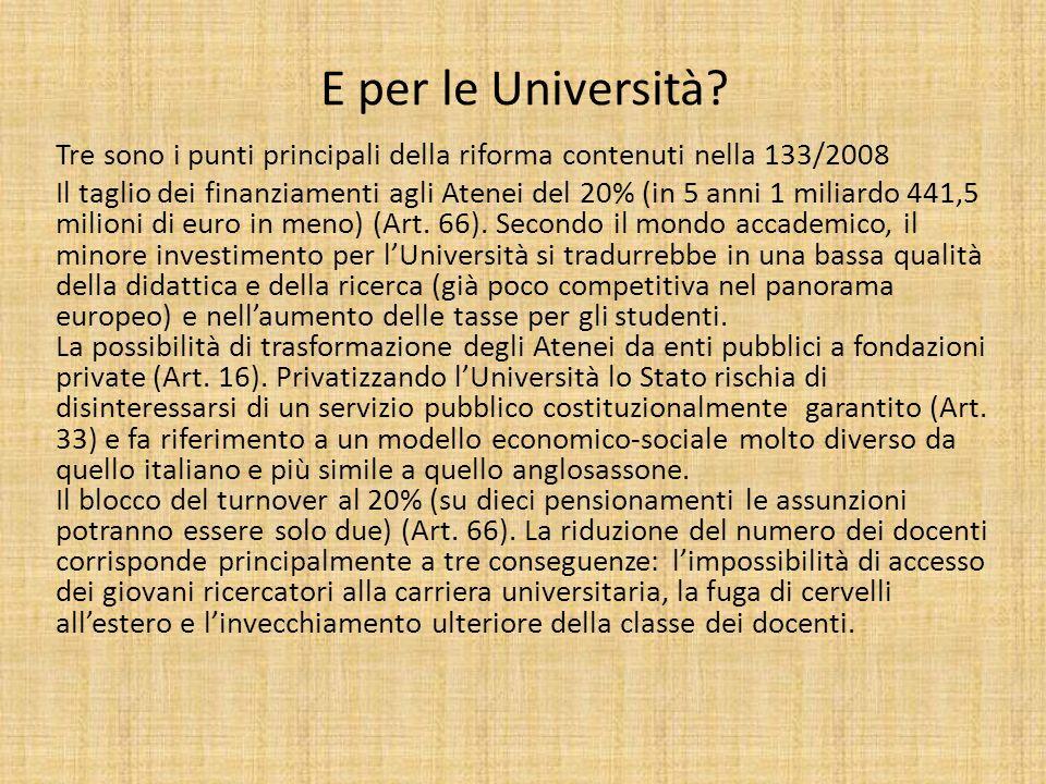 E per le Università Tre sono i punti principali della riforma contenuti nella 133/2008.