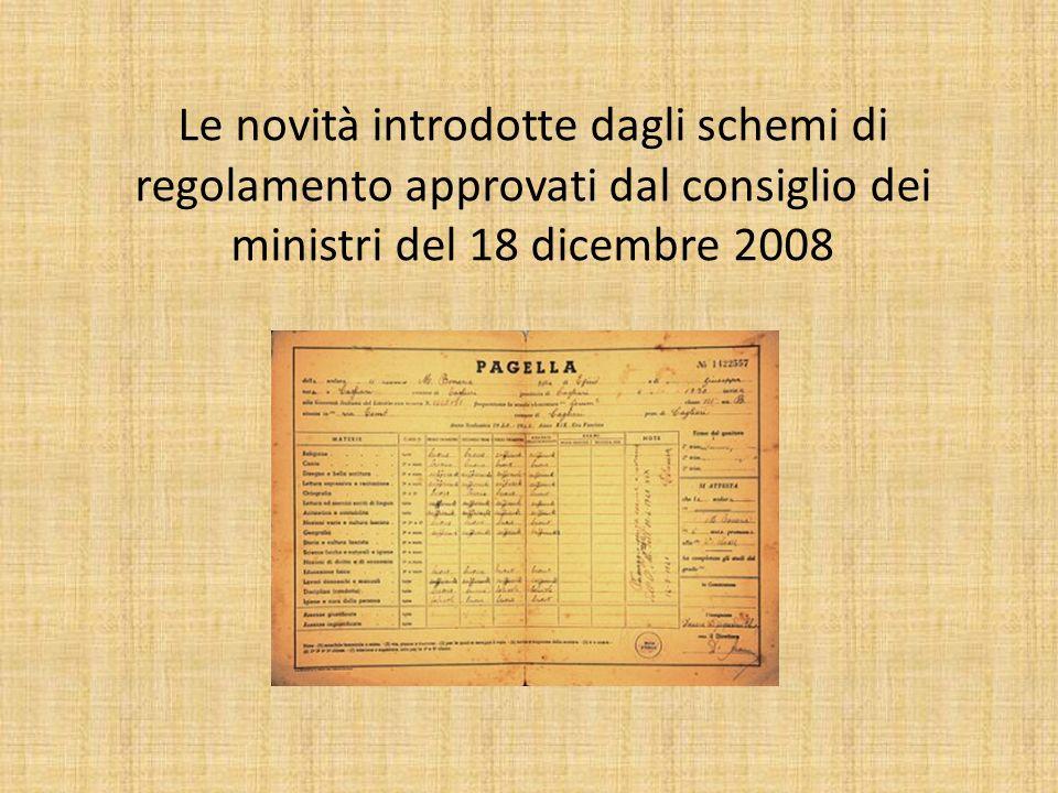 Le novità introdotte dagli schemi di regolamento approvati dal consiglio dei ministri del 18 dicembre 2008
