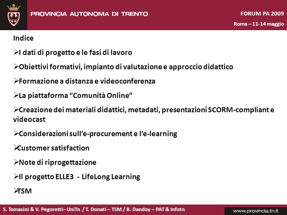 Indice I dati di progetto e le fasi di lavoro. Obiettivi formativi, impianto di valutazione e approccio didattico.