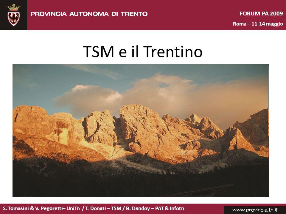TSM e il Trentino Il Trentino: territorio prevalentemente montuoso
