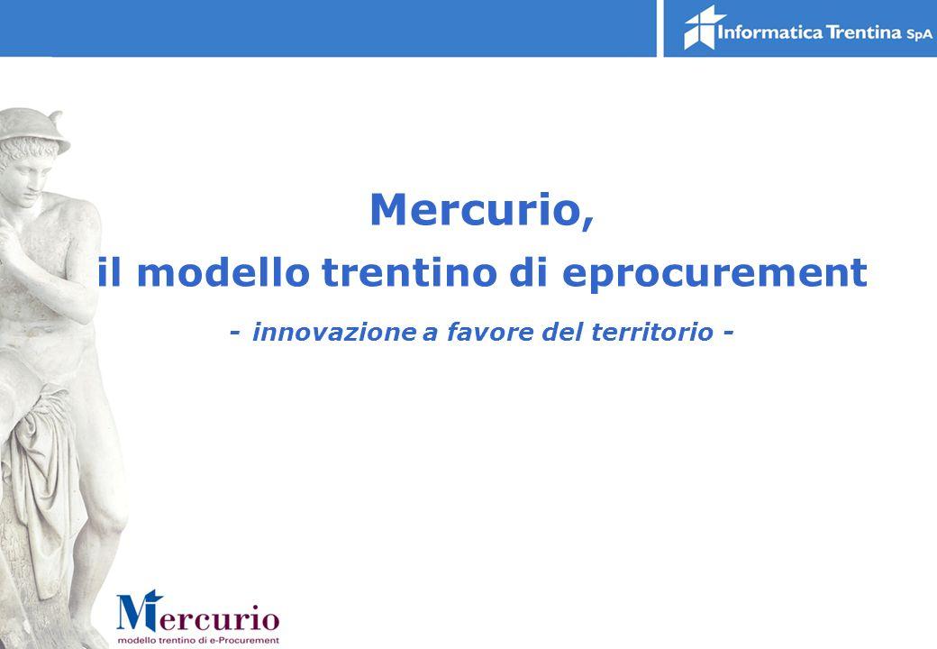 Mercurio, il modello trentino di eprocurement - innovazione a favore del territorio -