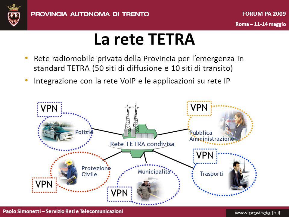 La rete TETRA Rete radiomobile privata della Provincia per l'emergenza in standard TETRA (50 siti di diffusione e 10 siti di transito)