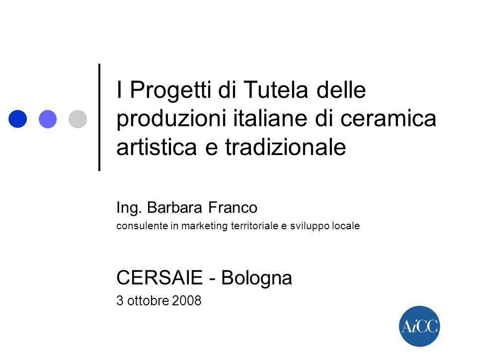 I Progetti di Tutela delle produzioni italiane di ceramica artistica e tradizionale