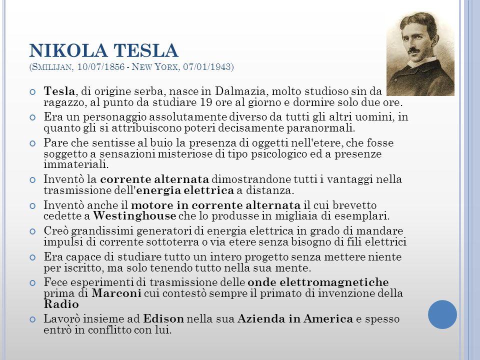 NIKOLA TESLA (Smilijan, 10/07/1856 - New Yorx, 07/01/1943)