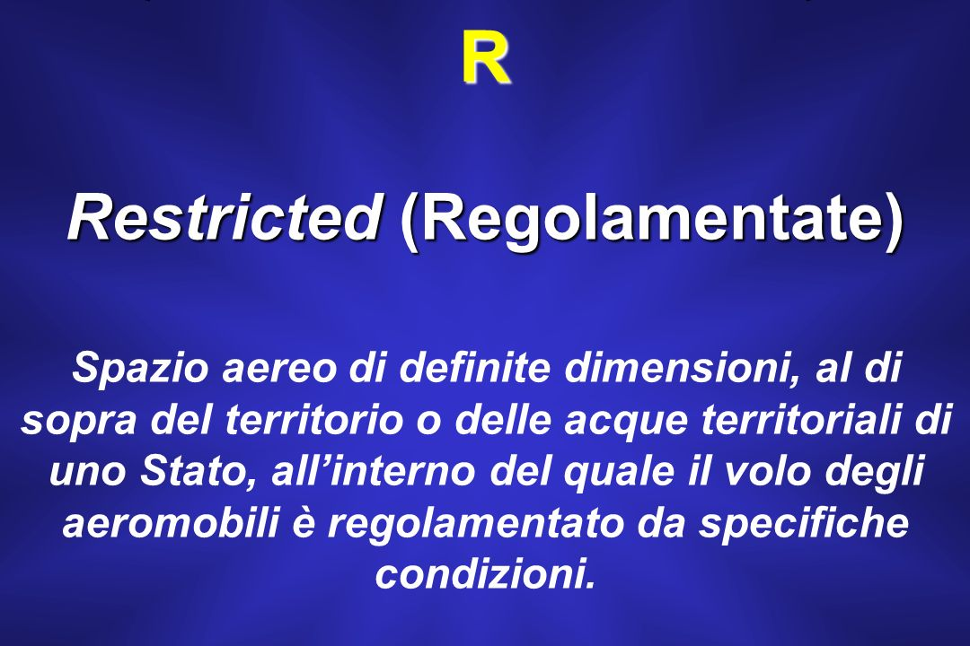 Restricted (Regolamentate)