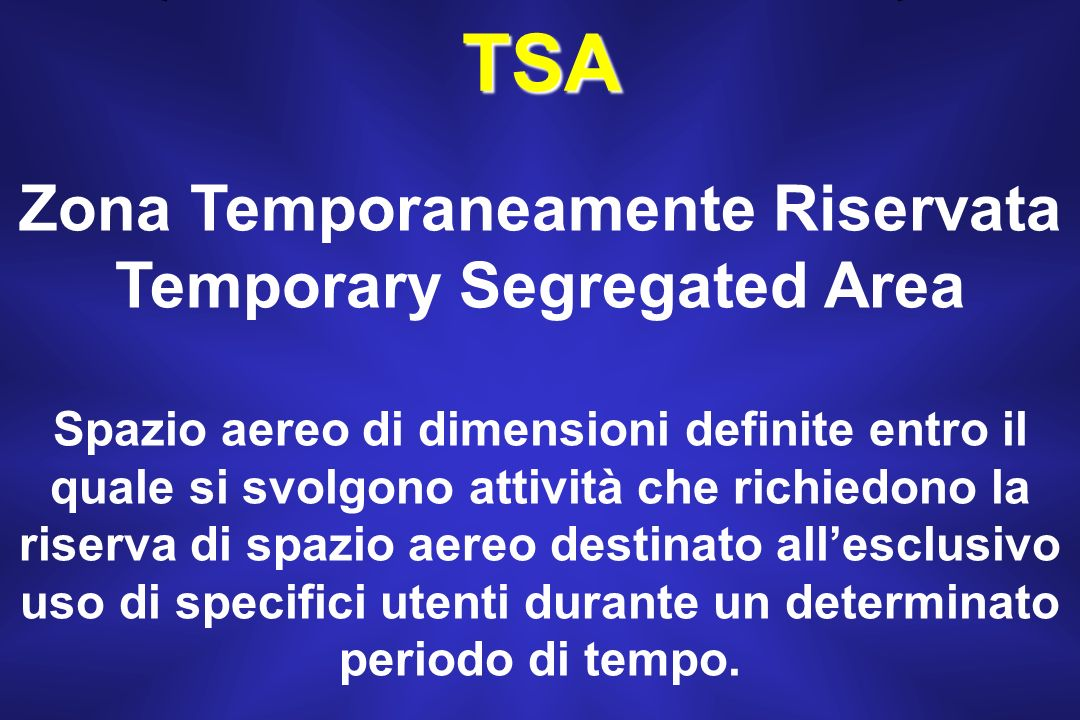 Zona Temporaneamente Riservata Temporary Segregated Area