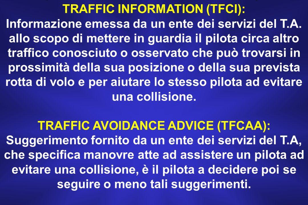 TRAFFIC INFORMATION (TFCI): Informazione emessa da un ente dei servizi del T.A.