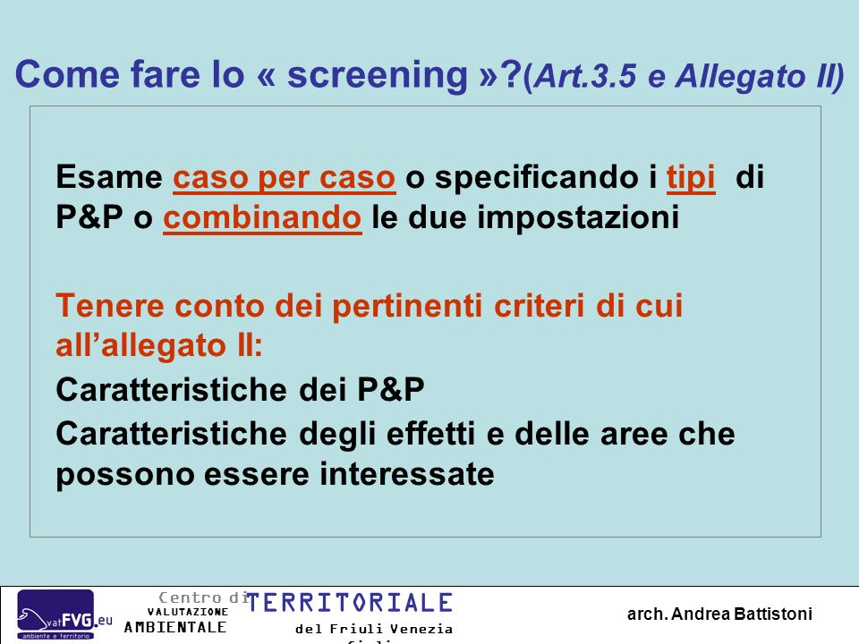 Come fare lo « screening » (Art.3.5 e Allegato II)