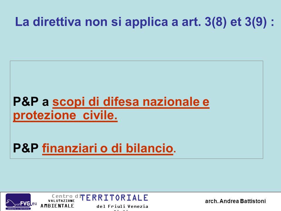 La direttiva non si applica a art. 3(8) et 3(9) :