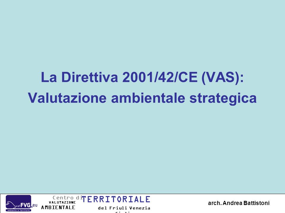La Direttiva 2001/42/CE (VAS): Valutazione ambientale strategica