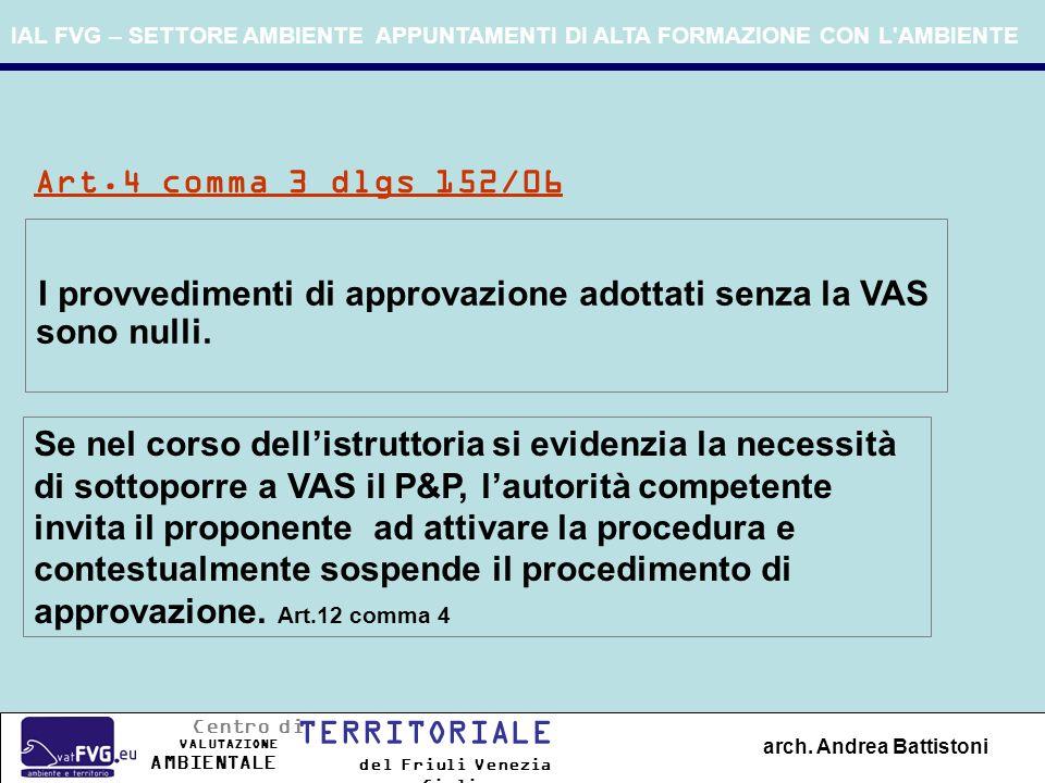 I provvedimenti di approvazione adottati senza la VAS sono nulli.