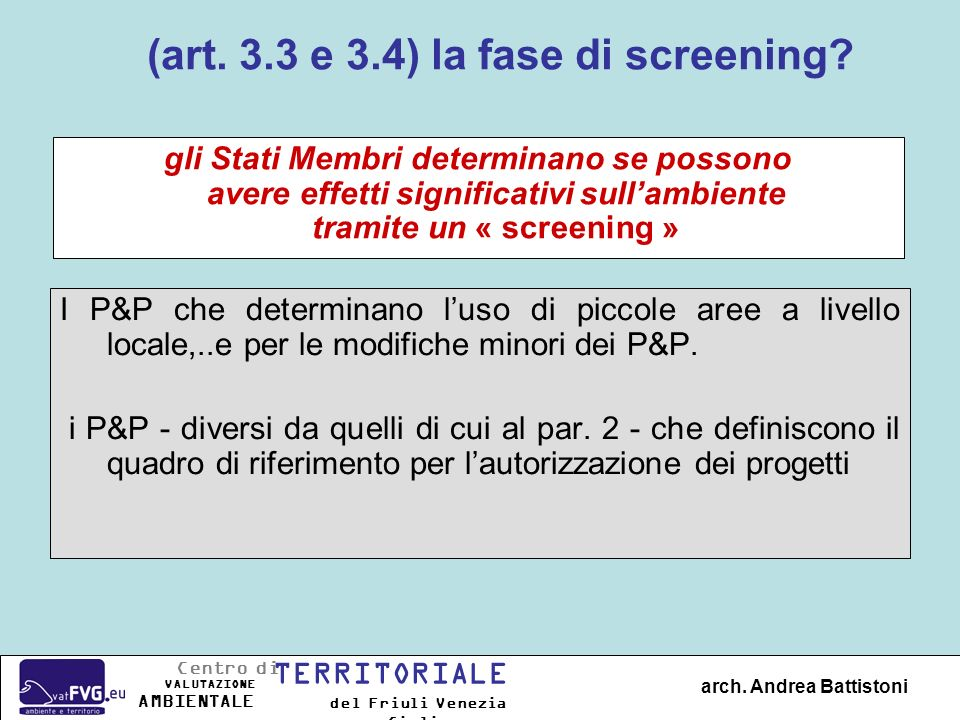 (art. 3.3 e 3.4) la fase di screening