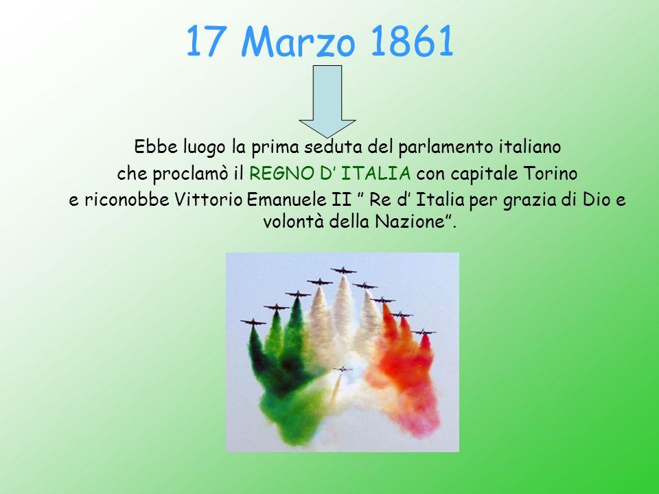 17 Marzo 1861 Ebbe luogo la prima seduta del parlamento italiano
