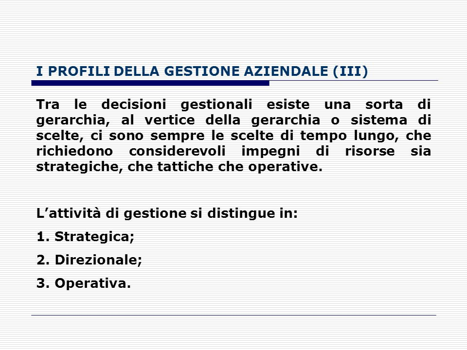 I PROFILI DELLA GESTIONE AZIENDALE (III)
