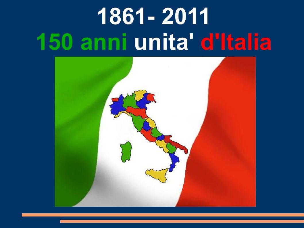 1861- 2011 150 anni unita d Italia