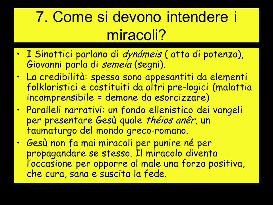 7. Come si devono intendere i miracoli