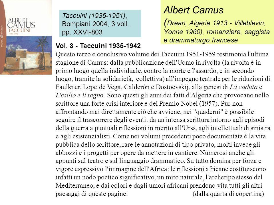 Albert Camus (Drean, Algeria 1913 - Villeblevin, Yonne 1960), romanziere, saggista e drammaturgo francese